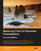Mastering Prezi for Business Presentations - Second Edition