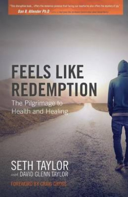 Feels Like Redemption: The Pilgrimage to Health and Healing
