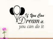 Wall Vinyl Decal If you can dream it you can do it nursery vinyl saying lettering wall art inspirational sign wall quote decor