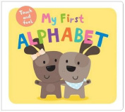 My First Alphabet Touch and Feel [Board Book]