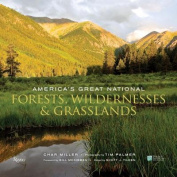 America's Great National Forests,Wildernesses, and Grasslands