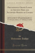 Proceedings Grand Lodge of Ancient Free and Accepted Masons of Canada