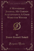A Moosehead Journal; My Garden Acquaintance; A Good Word for Winter