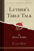 Luther's Table Talk