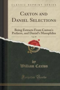 Caxton and Daniel Selections, Vol. 99