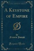 A Keystone of Empire