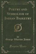 Poetry and Symbolism of Indian Basketry