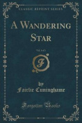 A Wandering Star, Vol. 1 of 3