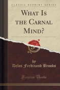 What Is the Carnal Mind?