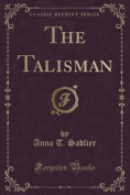 The Talisman (Classic Reprint)