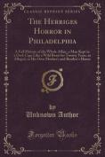 The Herriges Horror in Philadelphia