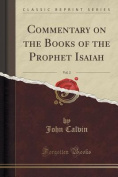 Commentary on the Books of the Prophet Isaiah, Vol. 2