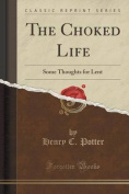 The Choked Life
