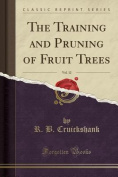 The Training and Pruning of Fruit Trees, Vol. 12