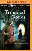Troubled Bones  [Audio]