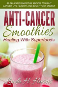 Anti-Cancer Smoothies