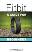 Fitbit: A Guide for Beginners