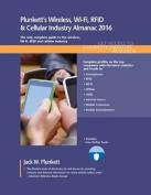 Plunkett's Wireless, Wi-Fi, RFID & Cellular Industry Almanac 2016