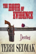 The Hour of Evidence - Deceived