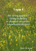 1 Sym 1 for String Quartet/String Orchestra or Chamber Ensemble/Chamber Orchestra