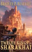 Twelve Kings in Sharakhai  [Audio]