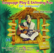 Language Play and Listening Fun for Everyone! Jack Hartmann