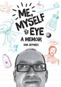 Me, Myself and Eye: A Memoir