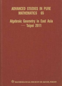 Algebraic Geometry in East Asia - Taipei 2011
