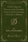 Adventures in Propaganda, Letters from an Intelligence Officer in France
