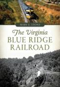 The Virginia Blue Ridge Railroad
