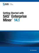 Getting Started with SAS Enterprise Miner 14.1