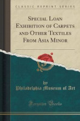 Special Loan Exhibition of Carpets and Other Textiles from Asia Minor