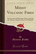 Midst Volcanic Fires