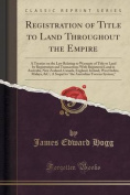 Registration of Title to Land Throughout the Empire