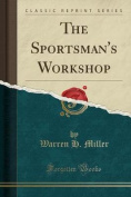 The Sportsman's Workshop