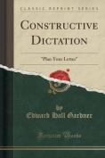 Constructive Dictation