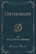 Orthodoxy (Classic Reprint)
