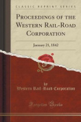 Proceedings of the Western Rail-Road Corporation