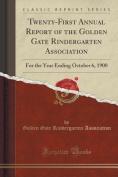 Twenty-First Annual Report of the Golden Gate Rindergarten Association