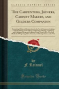 The Carpenters, Joiners, Cabinet Makers, and Gilders Companion