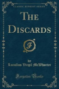 The Discards (Classic Reprint)
