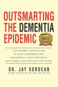 Outsmarting the Dementia Epidemic