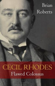 Cecil Rhodes: Flawed Colossus