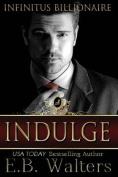 Indulge: Infinitus Billionaire
