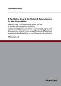 E-Portfolio, Blog & Co. Web 2.0 Technologien in Der Grundschule [GER]