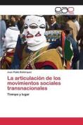 La Articulacion de Los Movimientos Sociales Transnacionales [Spanish]