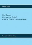 Civil Code / Commercial Code / Code of Civil Procedure of Japan