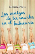 Las Amigas de Los Martes En El Balneario [Spanish]