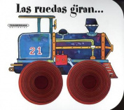 Las Ruedas Giran [Board Book] [Spanish]
