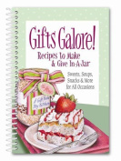 Gifts Galore! Recipes to Make & Give In-A-Jar  : Sweets, Soups, Snacks & More for All Occasions